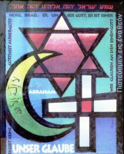 Juden, Christen und Muslime – drei Wege und ihr Ziel